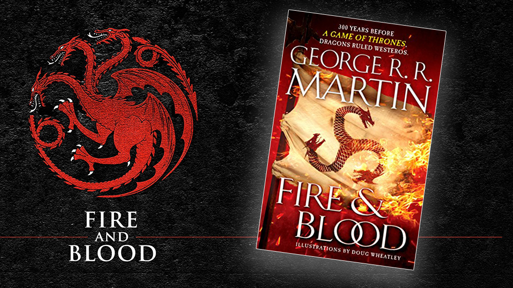From Valyria with Love - Fire and Blood - the Targaryen Story
