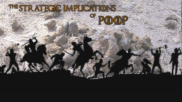 The strategic implications of poop.