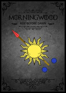 House Morningwood Game of Thrones sigil - Rise Before Dawn - Hanging Flag Banner